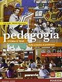 Pedagogia. Storia e temi. Dalla scolastica al positivismo. Per le Scuole superiori. Con espansione online