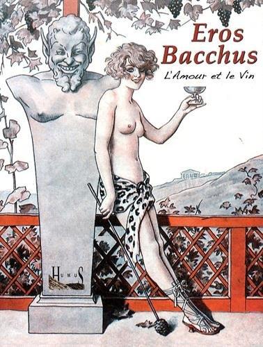 Éros Bacchus - L'amour et le vin