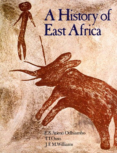 Odhiambo, E: History of East Africa, a 1st. Edition