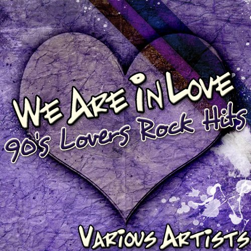 We Are in Love: 90's Lovers Ro...