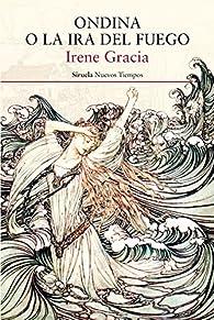 Ondina O La Ira Del Fuego par Irene Gracia
