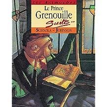 Le Prince grenouille (suite)