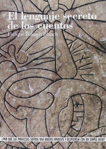 El lenguaje secreto de los cuentos (Historia) por Enrique Balasch Blanch
