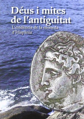 Descargar Libro Déus i mites de l'antiguitat. L'evidència de la moneda d'Hispània (MNAC) de Vv.Aa