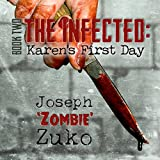 The Infected: Karen's First Day, Book 2