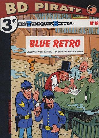 Les Tuniques Bleues, Tome 18 : Blue Retro par Raoul Cauvin, Willy Lambil