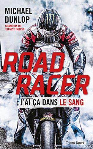 Road Racer : J'ai ça dans le sang (French Edition)