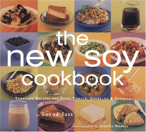 New Soy Cookbook : Tempting Recipes for ...