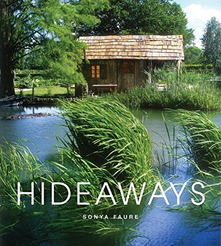 Hideaways: Cabins, Huts, and Treehouse Escapes par Sonya Faure