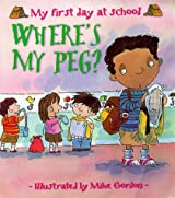 New Experiences: Where's My Peg? - My First Day At School