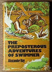 The preposterous adventures of Swimmer by Alexander Key (1973-08-01)