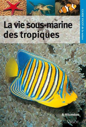 La vie sous-marine des tropiques
