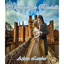 El heredero de Rosehill (Spanish Edition)
