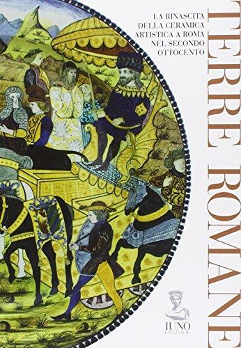 Terre romane. La rinascita della ceramica artistica a Roma nel secondo Ottocento. Ediz. illustrata por Roberto Cristini