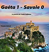 Gaeta :1- Savoie 0: Le Procès de l'Unité Italienne