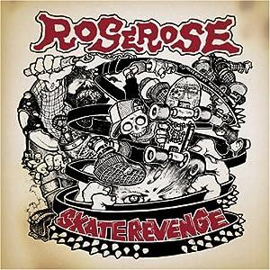 ROSEROSE -  SKATE REVENGE