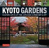 Kyoto gardens : Masterworks of the Japanese Gardener's Art