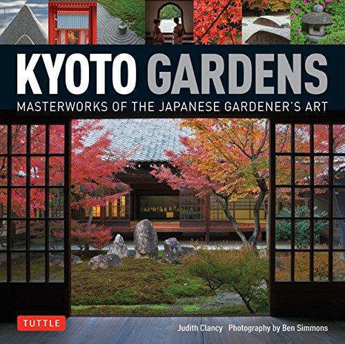 Kyoto Gardens: Masterworks of the Japanese Gardener's Art por Judith Clancy