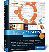 Ubuntu 14.04 LTS: Aktuell zu »Trusty Tahr« (Galileo Computing)