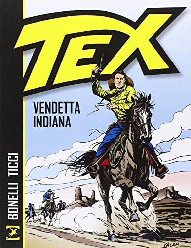 Tex. Vendetta indiana por Gianluigi Bonelli