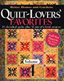 Home Garden Book Best Deals - Quilt-Lovers' Favorites: 15 Cherished Quilts Plus 32 One-of-a-Kind Projects: v. 4 (Better Homes & Gardens Crafts)