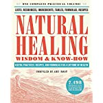 Natural Healing Wisdom & Know How: Useful Practices, Recipes, and Formulas for a Lifetime of Health