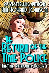 The Return of The Time Police: The Time Authority Book Two