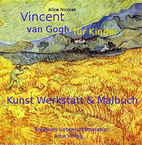 Vincent van Gogh für Kinder: Kunst Werkstatt & Malbuch (Unterrichtsmaterial auf CD)
