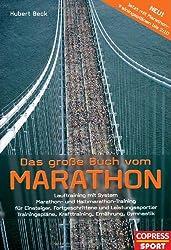 Das große Buch vom Marathon - Lauftraining mit System - Marathon- und Halbmarathon Training - Für Einsteiger, Fortgeschrittene und Leistungssportler - ... Krafttraining, Ernährung, Gymnastik