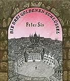 Die drei goldenen Schlüssel - Peter Sís