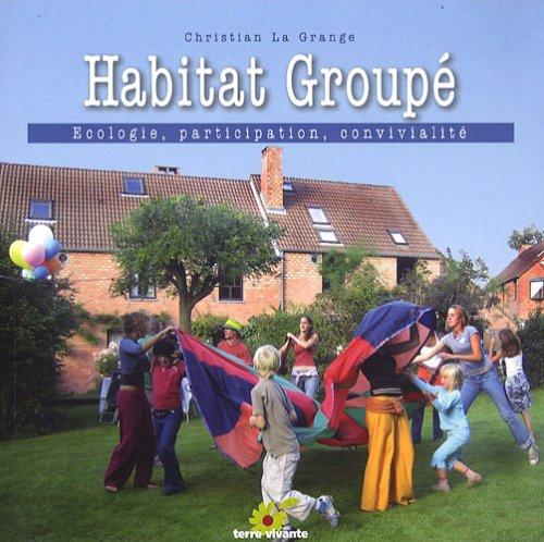 Habitat groupé : Ecologie, participation, convivialité