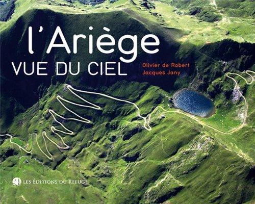 L'Ariège vue du ciel : Des montagnes et des hommes