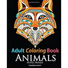 Adult Coloring Book: Animals: Coloring Book for Grownups Featuring 34 Beautiful Animal Designs: Volume 10 (Hobby Habitat Coloring Books)