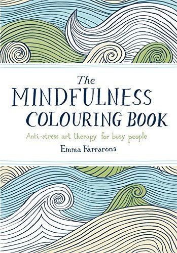 By Emma Farrarons The Mindfulness Colouring Book: Anti-stress art therapy for busy people [Paperback]