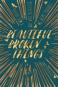 Beautiful Broken Things par Sara Barnard
