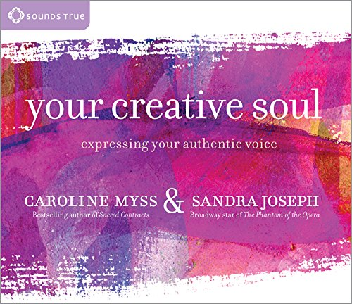 Your Creative Soul: Expressing Your Authentic Voice (Cd Caroline Myss)