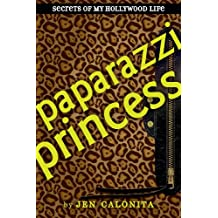 Paparazzi Princess (Secrets of My Hollywood Life Book 4) (English Edition)