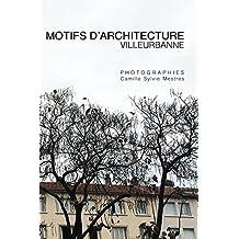 MOTIFS D'ARCHITECTURE: VILLEURBANNE