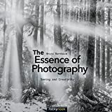 The Essence of Photography: Seeing and Creativity by Bruce Barnbaum (2014-11-20)