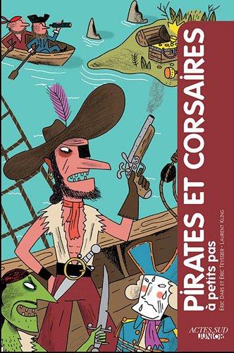 Pirates et corsaires à petits pas par Eric Dars, Eric Teyssier