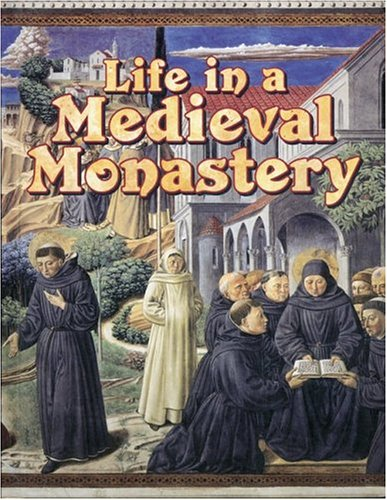Life in a Medieval Monastery (Medieval Worlds S.)