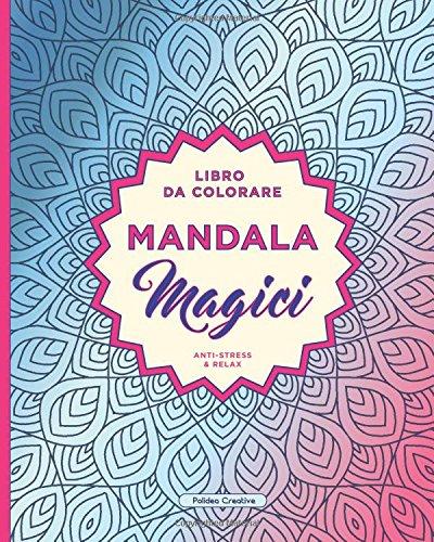 Libro Antistress da Colorare per Adulti - Mandala Magici por Polidea Creative