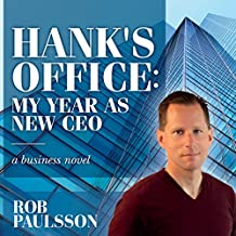 Hank's Office: My Year as New CEO: A Business Novel