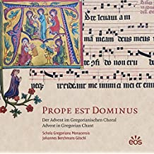Prope est Dominus - Der Advent im Gregorianischen Choral: Advent in Gregorian Chant