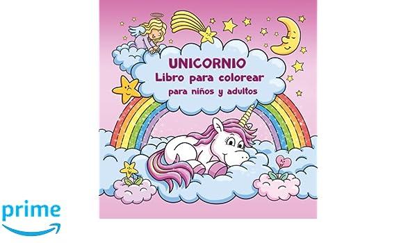 Amazon Fr Unicornio Libro Para Colorear Para Ninos Y Adultos