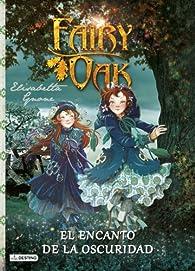 Fairy Oak. El encanto de la oscuridad par Elisabetta Gnone