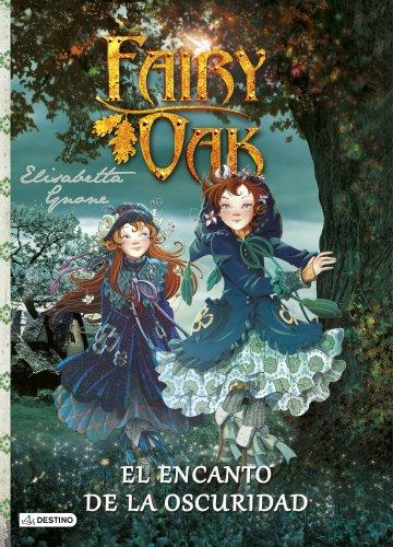 Fairy Oak. El encanto de la oscuridad: Fairy Oak 2