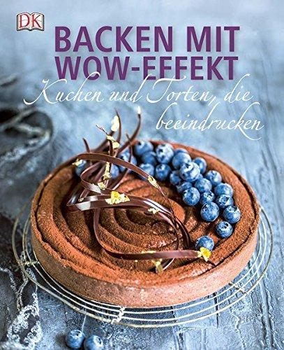 Image of Backen mit Wow-Effekt: Kuchen und Torten, die beeindrucken
