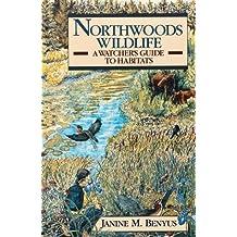 Northwoods Wildlife: A Watcher's Guide to Habitats