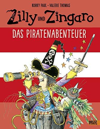 Zilly und Zingaro. Das Piratenabenteuer: Vierfarbiges Bilderbuch -